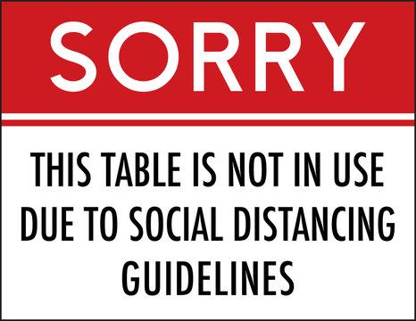 Sorry This Table Is Not In Use Due To Social Distancing Guidelines Sign | Restaurant & Bar Signage | Vector Image