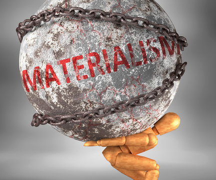 Materialism and hardship in life - pictured by word Materialism as a heavy weight on shoulders to symbolize Materialism as a burden, 3d illustration