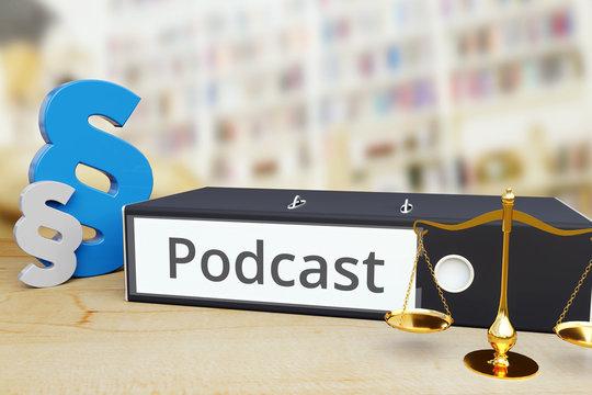 Podcast – Ordner mit Beschriftung, Paragraf und Waage – Recht, Gesetz, Anwalt