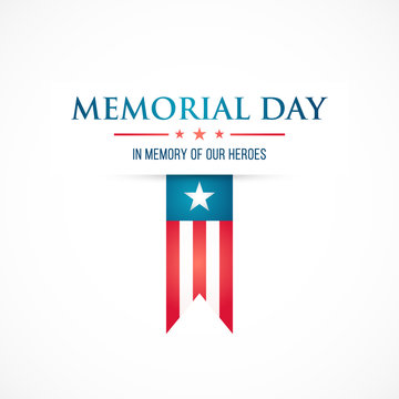 Memorial Day flat design. Vector illustration with text and american flag. In memory of our heroes. Vector illustration.