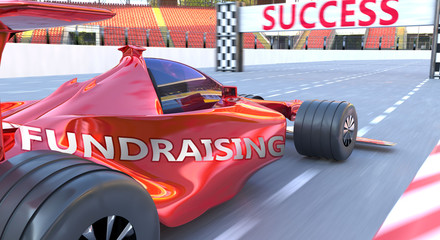 Fundraising and success - pictured as word Fundraising and a f1 car, to symbolize that Fundraising can help achieving success and prosperity in life and business, 3d illustration