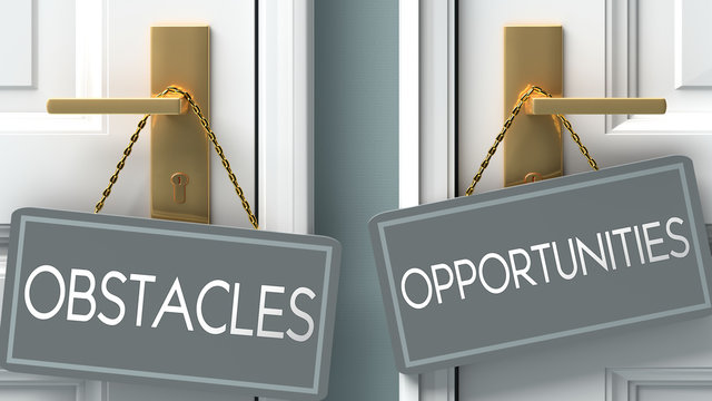 opportunities or obstacles as a choice in life - pictured as words obstacles, opportunities on doors to show that obstacles and opportunities are different options to choose from, 3d illustration