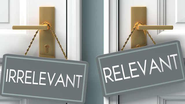 relevant or irrelevant as a choice in life - pictured as words irrelevant, relevant on doors to show that irrelevant and relevant are different options to choose from, 3d illustration