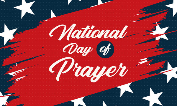 """National Day of Prayer. Annual day of observance held on the first Thursday of May. Day when people are asked """"to turn to God in prayer and meditation"""". Poster, card, banner, background design."""
