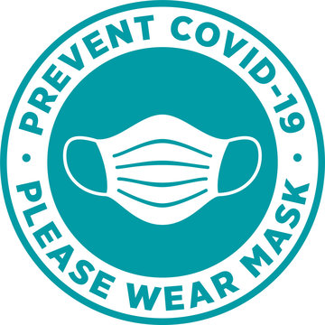 Please Wear Medical Mask Signage or Sticker for help reduce the risk of catching coronavirus Covid-19. Vector sign.
