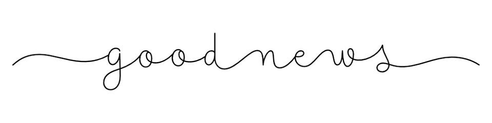 Zelfklevend Fotobehang Positive Typography GOOD NEWS black vector monoline calligraphy banner with swashes