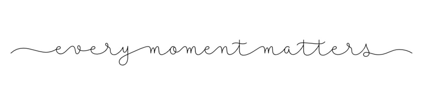 EVERY MOMENT MATTERS black vector monoline calligraphy banner with swashes