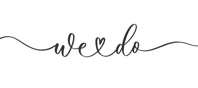 We do - wedding calligraphic inscription  with  smooth lines.