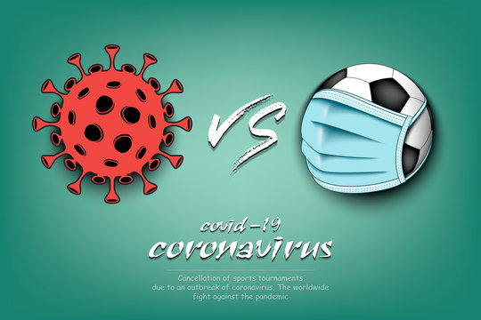 Banner soccer vs covid-19. Soccer ball with a protection mask against coronavirus sign. Cancellation of sports tournaments. The worldwide fight against the pandemic. Vector illustration