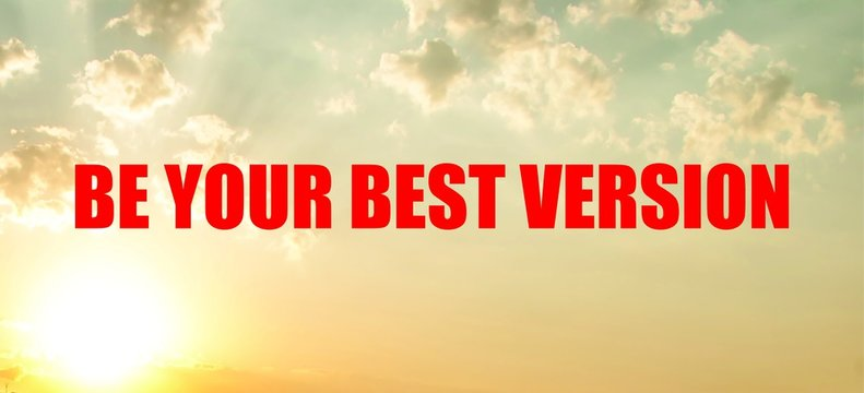 Red [BE YOUR BEST VERSION] text with a cloudy sky during the evening on the background