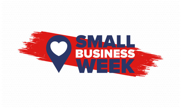 National Small Business Week is May. Support local business. Celebrated annual in United States. Business concept. Patriotic design. Poster, card, banner and background. Vector illustration