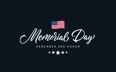 "Memorial Day text with lettering ""Remember and Honor"". Hand drawn lettering typography design. USA Memorial Day calligraphic inscription."
