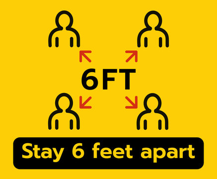 Stay 6 Feet Apart Keep Your Distance Warning Sign, COVID-19 Signage, Coronavirus epidemic protective.-Vector illustration