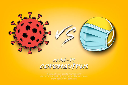 Banner tennis vs covid-19. Tennis ball with a protection mask against coronavirus sign. Cancellation of sports tournaments. The worldwide fight against the pandemic. Vector illustration