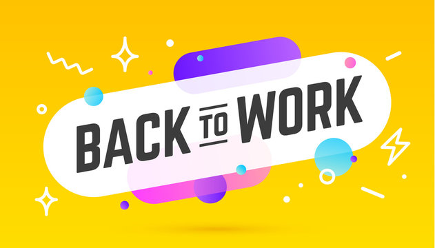 Back to Work, speech bubble. Banner, poster, speech bubble with text Back to Work. Geometric memphis style with message Back to Work for banner, poster. Explosion speech bubble. Vector Illustration