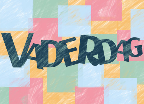 Dutch word Vaderdag (fathers day) on a colorful background.