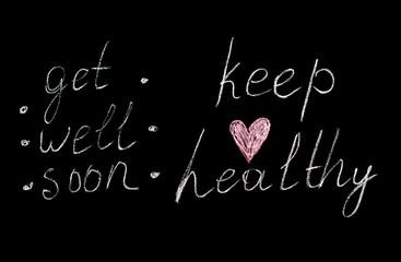 Chalk inscription on blackboard-Get well soon. Keep healthy. Coronavirus concept. World coronavirus pandemic. Stay safe.