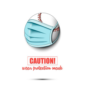 Baseballr ball with a protection mask. Caution! wear protection mask. Stop coronavirus covid-19 outbreak. Risk disease. Cancellation of sports tournaments. Pattern design. Vector illustration