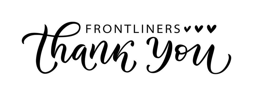THANK YOU FRONTLINERS. Coronavirus concept. Moivation gratitude quote for doctors, nurses and healthcare workers fighting coronavirus. Graphic print typography poster. Vector illustration
