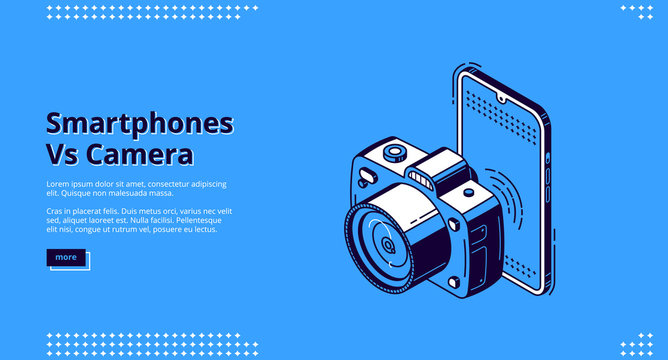 Smartphones vs camera banner. Competition mobile photo versus dslr photography. Vector background with isometric illustration of mobile phone and camera. Concept of choice digital device for shoot
