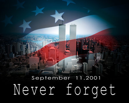 """Patriot Day. International Trade Center with the American flag and the words """"Never Forget"""""""