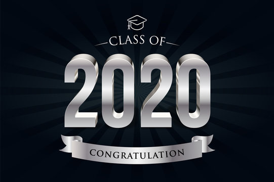 Class of 2020. Congrats Graduates. 3d lettering with silver and black color