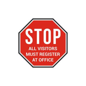 Stop all visitors must register at office sign. Vector Illustration