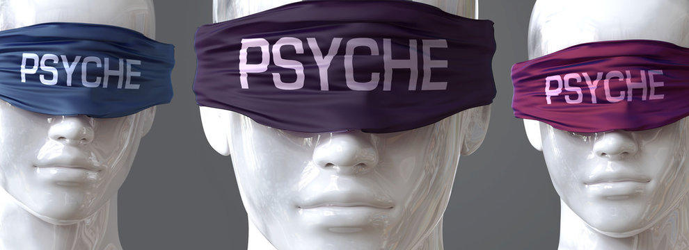 Psyche can blind our views and limit perspective - pictured as word Psyche on eyes to symbolize that Psyche can distort perception of the world, 3d illustration