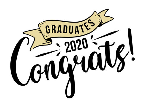 Congratulations Graduates 2020. Celebration text poster. Graduates class of 2020 vector concept as template for cards, posters, banners, labels.