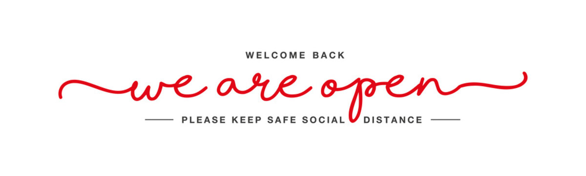 We are open handwritten typography lettering welcome back keep safe social distance white isolated background banner