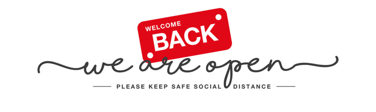 We are open handwritten typography text welcome back keep safe social distance white white background banner