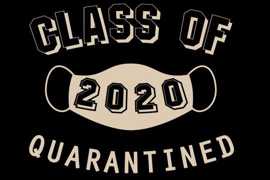 Class of 2020 Quarantined Funny Graduation Seniors Quarantine Artwork Graphic Print Graduate Virus Mask Isolated