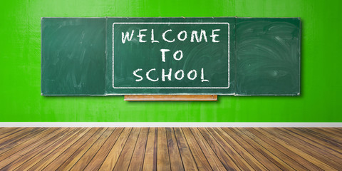 Welcome to School Text at green chalkboard, blackboard texture with copy space hangs on green grunge wall and wooden floor 3D-Illustration