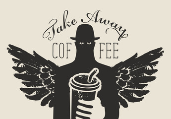 Vector banner on the theme of coffee with the inscription Take away coffee. Creative illustration with a disposable Cup of coffee in the hand of a mysterious man with bird wings and a hat