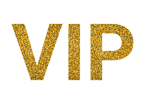 VIP word with golden texture. High prestige level, premium, luxury, ideal. Office for unique VIP persons. Vector