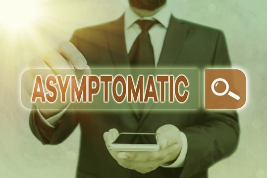 Handwriting text Asymptomatic. Conceptual photo a condition or an individual producing or showing no symptoms