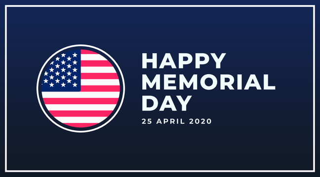 Happy Memorial day 25 April 2020 modern creative banner, sign, cover, greeting card, design concept with white text, and USA flag on a dark blue background.