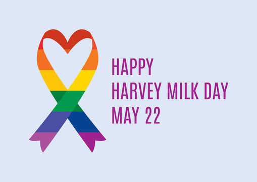 Harvey Milk Day vector. Gay and lesbian rights vector. Rainbow ribbon LGBT icon. Colorful heart ribbon icon. Harvey Milk Day Poster, May 22. Important day