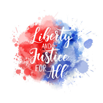Liberty and Justice for All - Independence day (4th of July) in USA holiday concept. Abstract background with watercolor splashes in flag colors for United states of America.