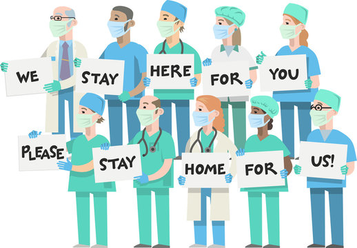 """Doctors and nurses, men and women in medical uniforms are holding leaflets in their hands with the words """"We are staying here for you, please stay home for us."""" Flat infographics. Vector illustration"""