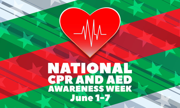 NATIONAL CPR AND AED AWARENESS WEEK. Each year from June 1-7, National CPR and AED Awareness Week stresses the importance of CPR and AED use. Poster, banner concept.
