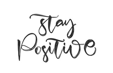 Garden Poster Positive Typography Handwritten calligraphic brush lettering fo Stay Positive