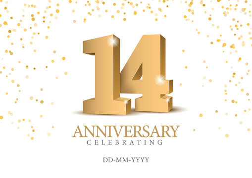 Anniversary 14. gold 3d numbers. Poster template for Celebrating 14th anniversary event party. Vector illustration