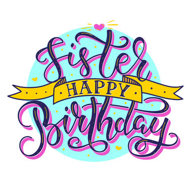 Sister Happy Birthday colored text with ribbon - vector stock illustration. Hand drawn calligraphy isolated on white background