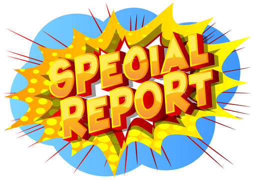 Special Report - Comic book style word on abstract background.