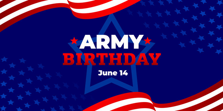 US Army birthday. Vector banner, poster, illustration for online and social media. The text of the Army birthday June 14 with a blue background, star shape, American flag. Greeting card concept.