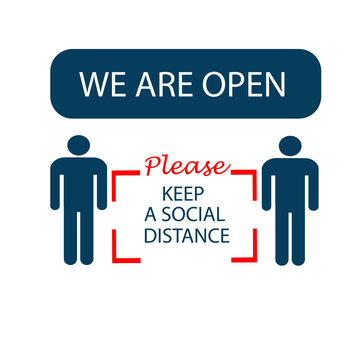 We are Open Again. Please Keep your distance. New normal Business open again concept. Keep social distance. Flat Vector sign Illustration.