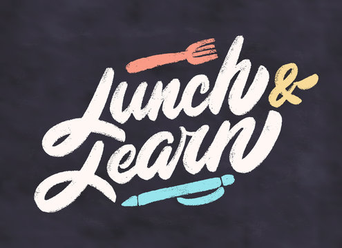 Lunch and learn. Chalkboard vector lettering.
