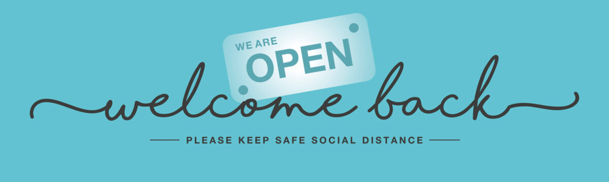 Welcome back handwritten typography lettering we are open keep safe social distance black white sea green background banner