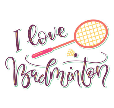I love badminton handmade calligraphy with racket and shuttlecock for sport game - colored text with vector illustration isolated on white background.